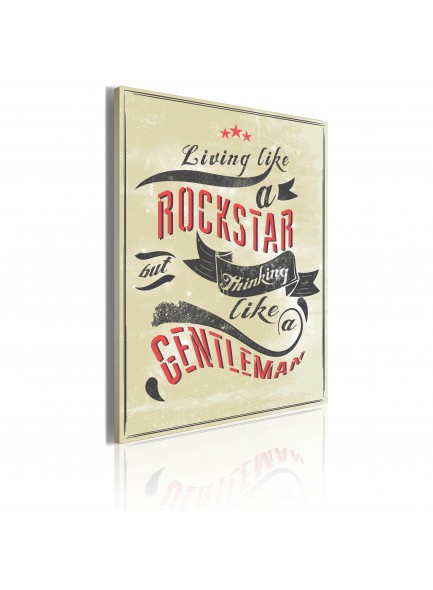Foto schilderij - Living like a rockstar but thinking like a gentleman